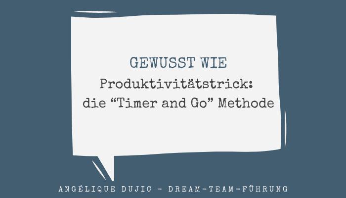 """Produktivitätstrick: die """"Timer & Go"""" Methode"""